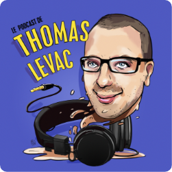 Le Podcast de Thomas Levac</br></br>
